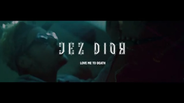 Jez Dior-Love-Me-To-Death popdropandroll.wordpress.com